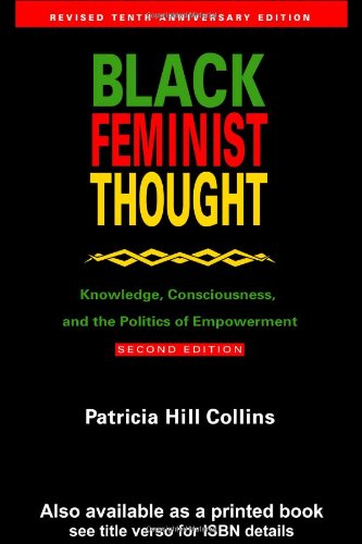 Black Feminist Thought Knowledge, Consciousness and the Politics of Empowerment 2nd 1999 (Revised) edition cover