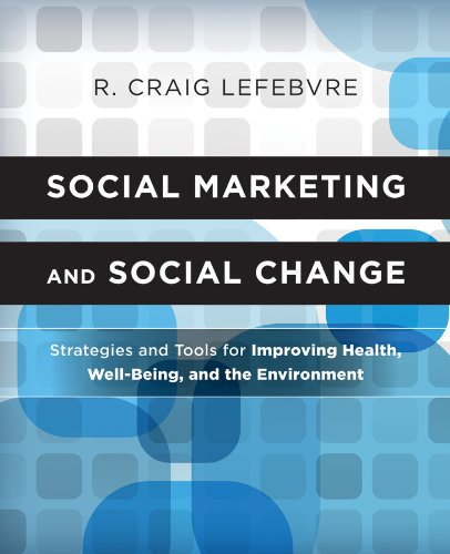 Social Marketing and Social Change Strategies and Tools for Improving Health, Well-Being, and the Environment  2013 edition cover