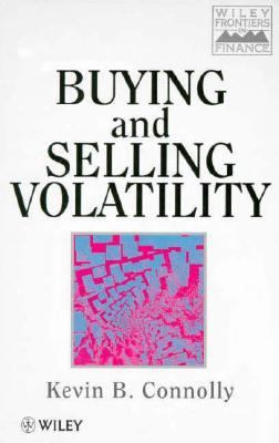 Buying and Selling Volatility   1997 9780471968849 Front Cover