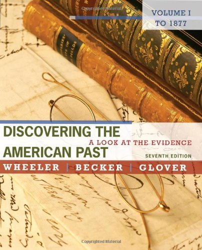Discovering the American Past A Look at the Evidence to 1877 7th 2012 edition cover