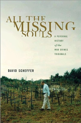 All the Missing Souls A Personal History of the War Crimes Tribunals  2013 edition cover