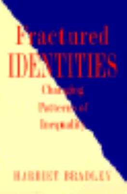 Fractured Identities Changing Patterns of Inequality  1996 9780745610849 Front Cover