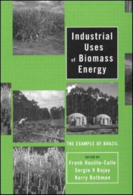 Industrial Uses of Biomass Energy   2000 9780748408849 Front Cover