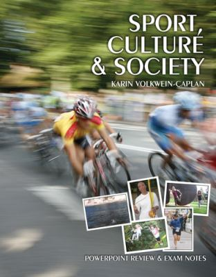 Sport, Culture and Society Powerpoint Review and Exam Notes  2008 (Revised) 9780757558849 Front Cover