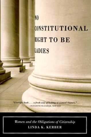 No Constitutional Right to Be Ladies Women and the Obligations of Citizenship  1999 edition cover