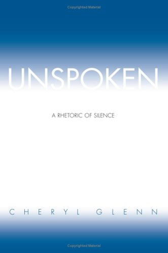 Unspoken A Rhetoric of Silence  2004 edition cover