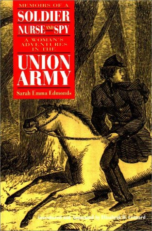 Memoirs of a Soldier, Nurse, and Spy A Woman's Adventures in the Union Army  1999 edition cover