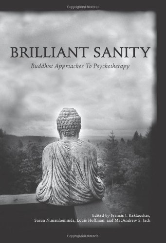Brilliant Sanity Buddhist Approaches to Psychotherapy N/A 9780976463849 Front Cover