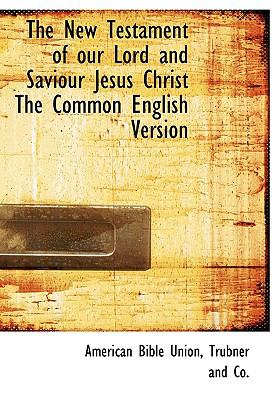 New Testament of Our Lord and Saviour Jesus Christ the Common English Version N/A edition cover