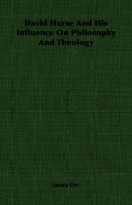 David Hume and His Influence on Philosophy and Theology  N/A 9781406761849 Front Cover