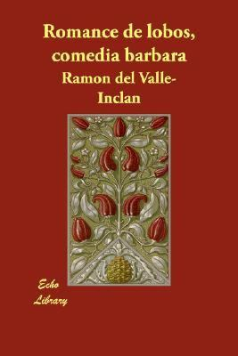 Romance de Lobos, Comedia Barbara N/A 9781406815849 Front Cover
