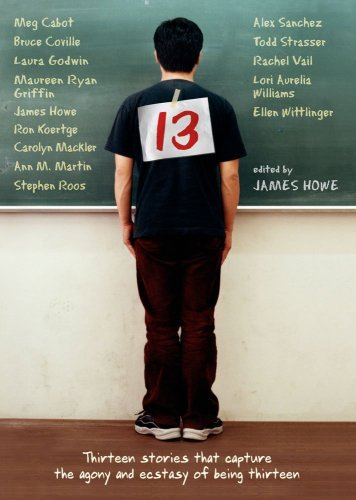13 Thirteen Stories That Capture the Agony and Ecstasy of Being Thirteen  2006 edition cover
