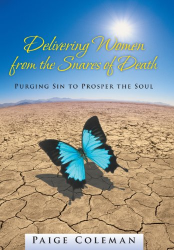 Delivering Women from the Snares of Death Purging Sin to Prosper the Soul  2013 9781490805849 Front Cover