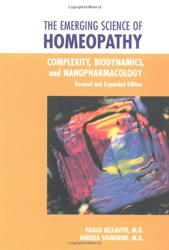 Emerging Science of Homeopathy Complexity, Biodynamics, and Nanopharmacology  2002 (Revised) 9781556433849 Front Cover