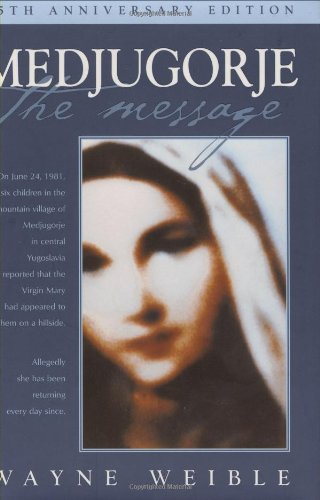 Medjugorje the Message  25th (Anniversary) 9781557254849 Front Cover