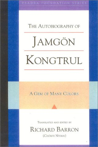 Autobiography of Jamgon Kongtrul A Gem of Many Colors  2003 9781559391849 Front Cover