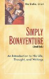 Simply Bonaventure: An Introduction to His Life, Thought, and Writings  2013 edition cover