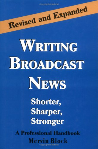 Writing Broadcast News - Shorter, Sharper, Stronger  2nd 1997 (Revised) edition cover