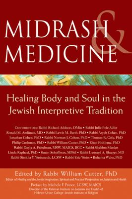 Midrash and Medicine Healing Body and Soul in the Jewish Interpretive Tradition  2011 edition cover