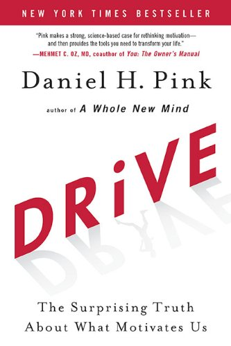 Drive The Surprising Truth about What Motivates Us  2009 edition cover