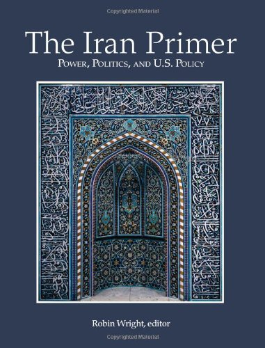 Iran Primer Power, Politics, and U. S. Policy  2010 9781601270849 Front Cover