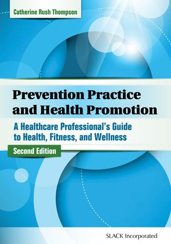 Prevention Practice and Health Promotion A Healthcare Professional�S Guide to Health, Fitness, and Wellness 2nd 2015 edition cover