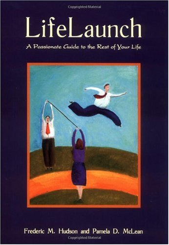 Life Launch : A Passionate Guide to the Rest of Your Life 4th 2006 edition cover