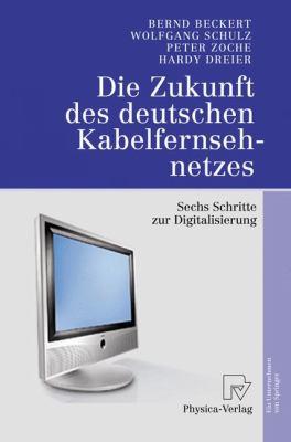 Die Zukunft des Deutschen Kabelfernsehnetzes Sechs Schritte Zur Digitalisierung  2005 9783790815849 Front Cover