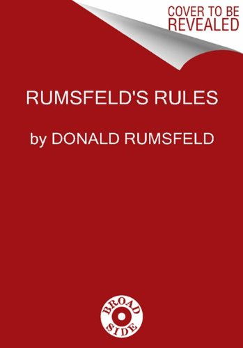 Rumsfeld's Rules Leadership Lessons in Business, Politics, War, and Life  2013 edition cover