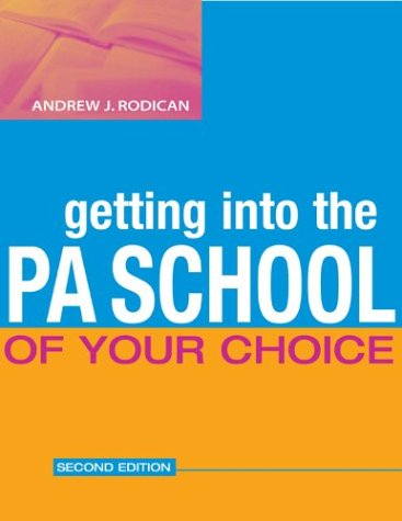 Getting into the Physician Assistant School of Your Choice  2nd 2004 (Revised) edition cover