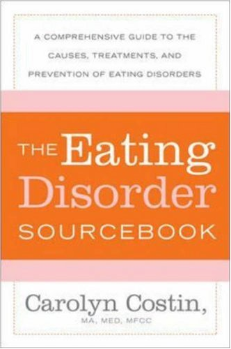 Eating Disorders Sourcebook A Comprehensive Guide to the Causes, Treatments, and Prevention of Eating Disorders 3rd 2007 (Revised) edition cover