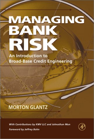 Managing Bank Risk An Introduction to Broad-Base Credit Engineering  2002 edition cover