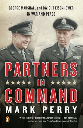 Partners in Command George Marshall and Dwight Eisenhower in War and Peace N/A edition cover