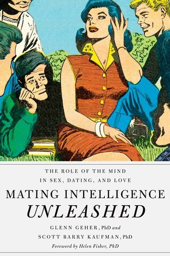 Mating Intelligence Unleashed The Role of the Mind in Sex, Dating, and Love  2013 edition cover