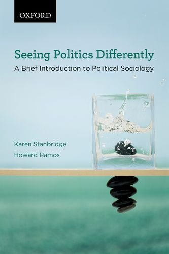 Seeing Politics Differently A Brief Introduction to Political Sociology  2012 9780195437850 Front Cover