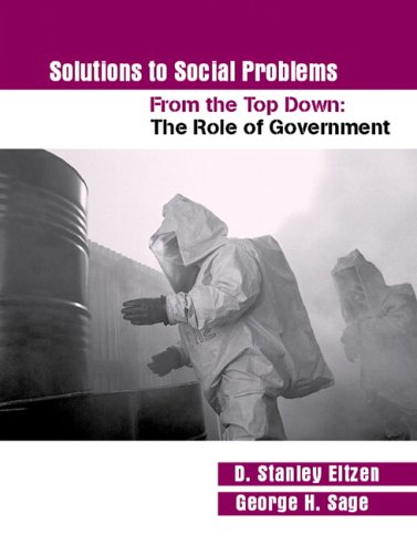 Solutions to Social Problems from the Top Down The Role of Government  2007 edition cover