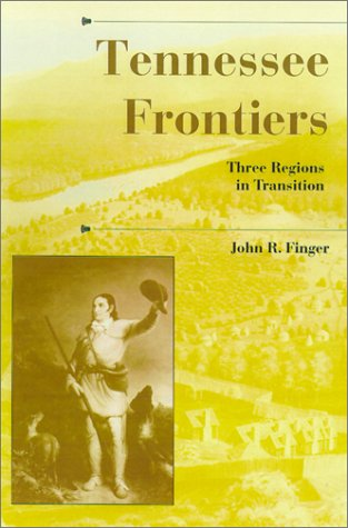 Tennessee Frontiers Three Regions in Transition  2001 edition cover