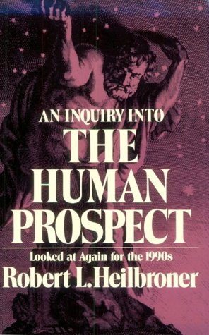 Inquiry into the Human Prospect Looked at Gain for The 1990s 2nd 1991 (Revised) edition cover