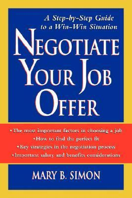 Negotiate Your Job Offer A Step-by-Step Guide to a Win-Win Situation  1998 9780471171850 Front Cover