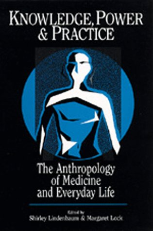 Knowledge, Power and Practice The Anthropology of Medicine and Everyday Life  1993 edition cover
