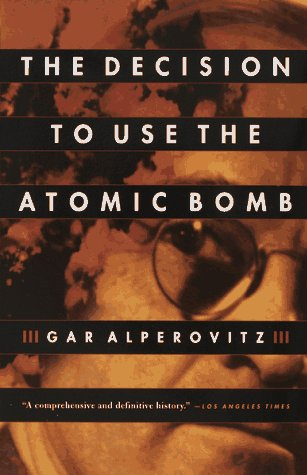 Decision to Use the Atomic Bomb  N/A edition cover