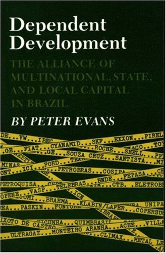 Dependent Development The Alliance of Multinational, State, and Local Capital in Brazil  1979 edition cover