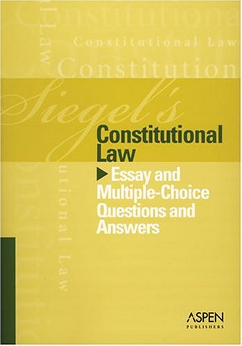 Constitutional Law Essay and Multiple-Choice Questions and Answers  2005 (Student Manual, Study Guide, etc.) edition cover