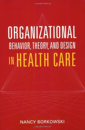 Organizational Behavior, Theory, and Design in Health Care   2009 edition cover