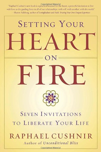 Setting Your Heart on Fire Seven Invitations to Liberate Your Life N/A 9780767913850 Front Cover