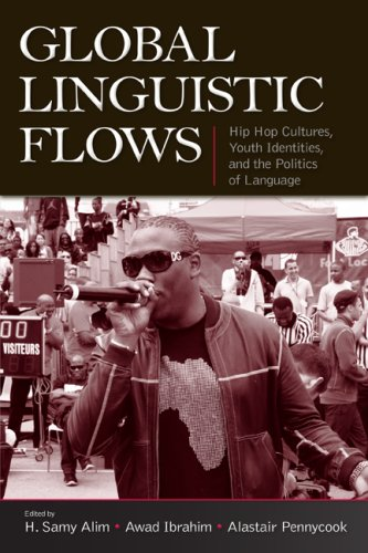 Global Linguistic Flows Hip Hop Cultures, Youth Identities, and the Politics of Language  2009 edition cover