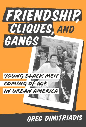 Friendship, Cliques, and Gangs Young Black Men Coming of Age in Urban America  2003 edition cover