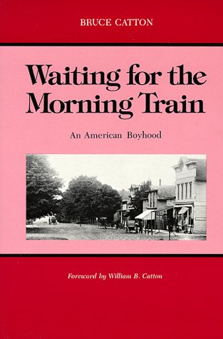 Waiting for the Morning Train An American Boyhood  1987 (Reprint) edition cover