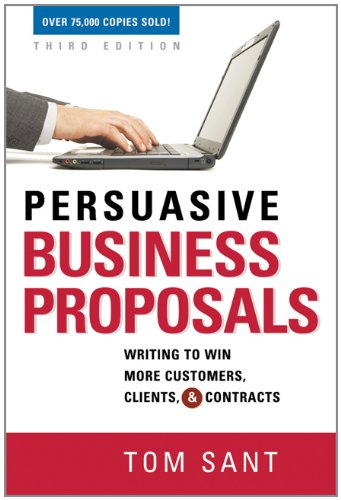 Persuasive Business Proposals Writing to Win More Customers, Clients, and Contracts 3rd 2012 edition cover