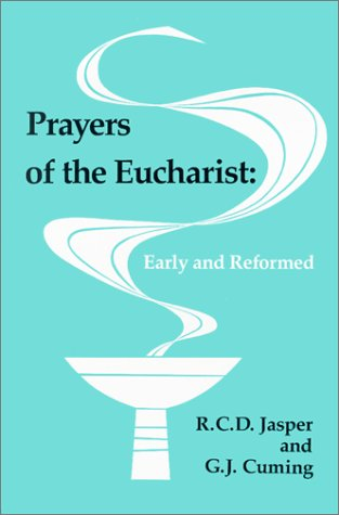 Prayers of the Eucharist Early and Reformed 3rd edition cover